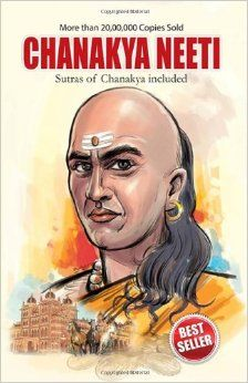Chanakya was undoubtedly ancient India's finest political strategist and thinker. Chanakya's brand of wisdom is ageless and immutable.Chanakya-Niti is to impart knowledge on every practical aspect of life.  Price: Kindle  $1.54   Paperback  $9.86 10 Used from $3.26 29 New from $2.75