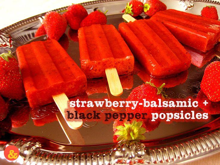 Strawberry-Balsamic + Black Pepper Popsicles: Sweet strawberry ...