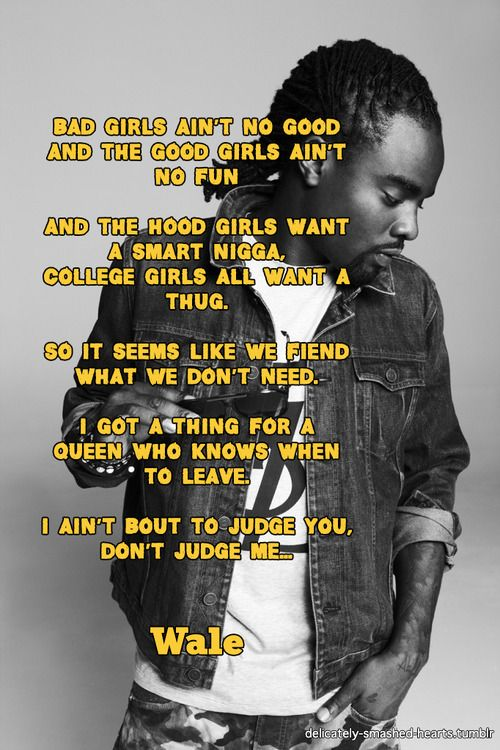 wale bad quotes - photo #10