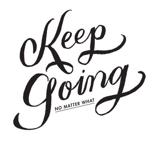 Keep Going - No Matter What