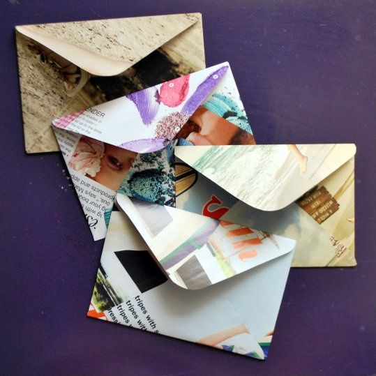 Make your own envelopes out of old magazine pages.