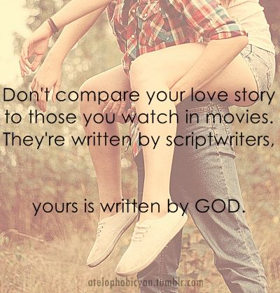 let God write your love story. He knows what He's doing.