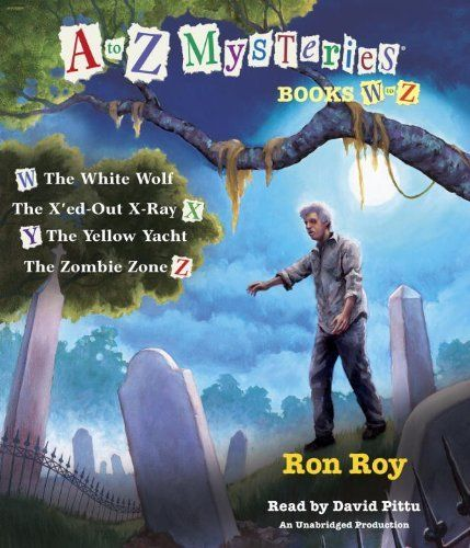 to Z Mysteries  Books W-Z  The White Wolf  The X ed-Out X-Ray  The    A To Z Mysteries Zombie Zone