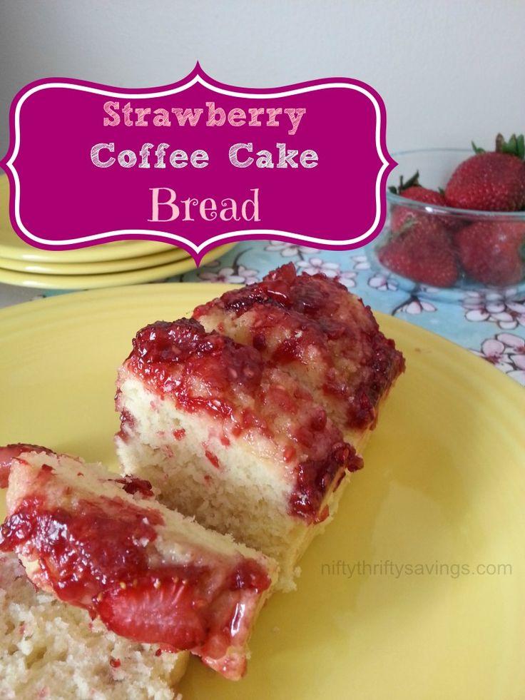 Strawberry Coffee Cake Bread | Recipe