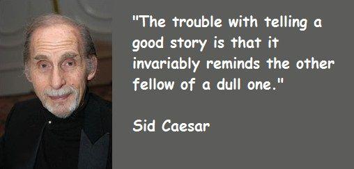 quotes of sid caesar sid caesar photos sid caesar quotes