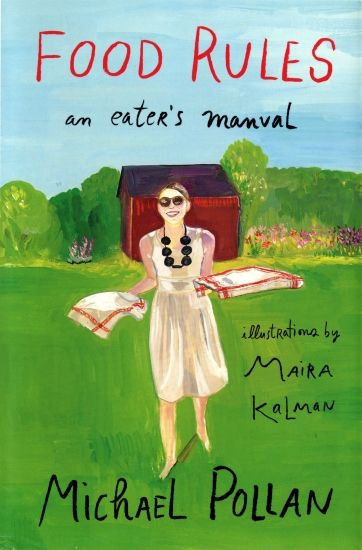 Maira Kalman - Food Rules: An Eater's Manual