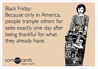 Black Friday is a tradition in my family. Isn't that right @Crystal Riley?? :)