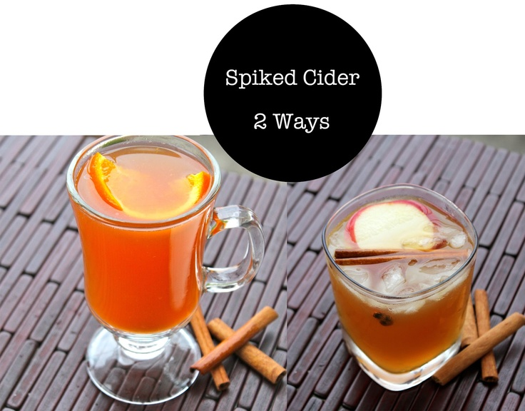 Spiked Cider 2 ways | Bevvies | Cheers! | Pinterest
