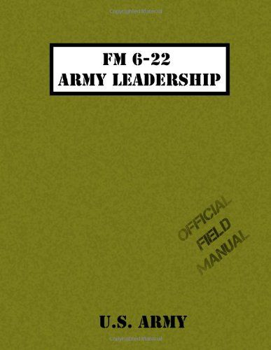 army leadership essay fm 6 22 Start studying fm 6-22 army leadership learn vocabulary, terms, and more with flashcards, games, and other study tools.