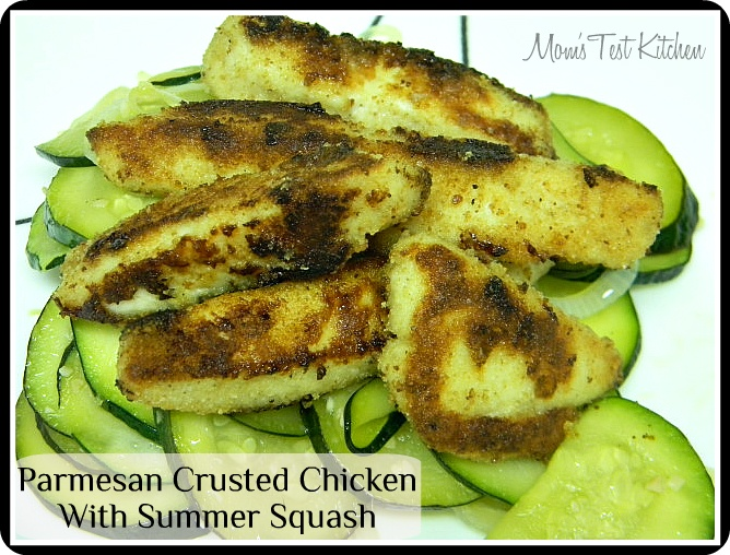 Mom's Test Kitchen: Parmesan Crusted Chicken with Summer Squash
