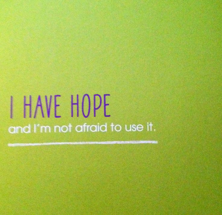 have hope... | Encouragement | Pinterest