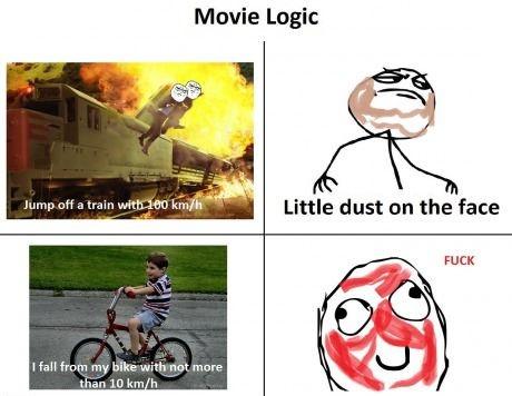 Movie logic   Hahaha:)...