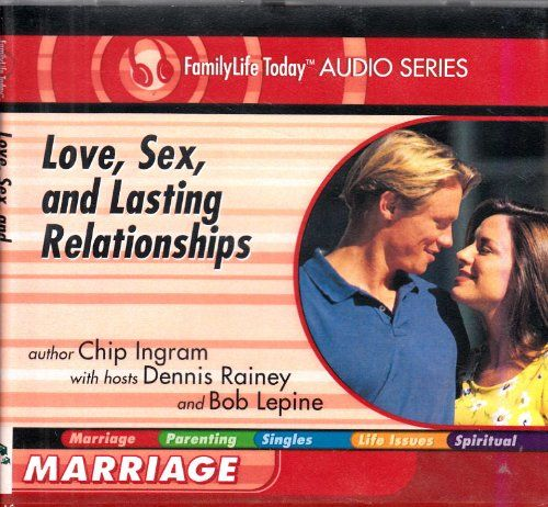 Chip ingram love sex and lasting relationships