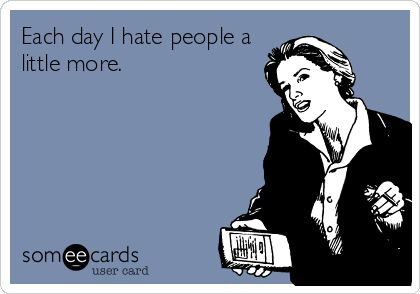 i hate people someecards - photo #8