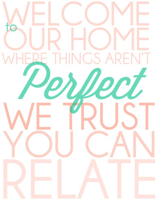 when things aren't perfect in your house? read this.