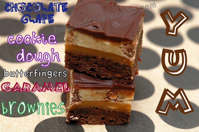 BROWNIES TOPPED WITH CARAMEL, BUTTERFINGER COOKIE DOUGH & CHOCOLATE G ...