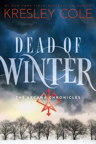 Dead of Winter (The Arcana Chronicles, #3) by Kresley Cole