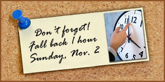Fall Back Time Change 2014 | FALL BACK! Daylight Savings Time Ends Sunday, November 2.