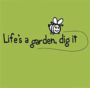 Life 39 S A Garden Dig It Quotes That Matter To Me Pinterest