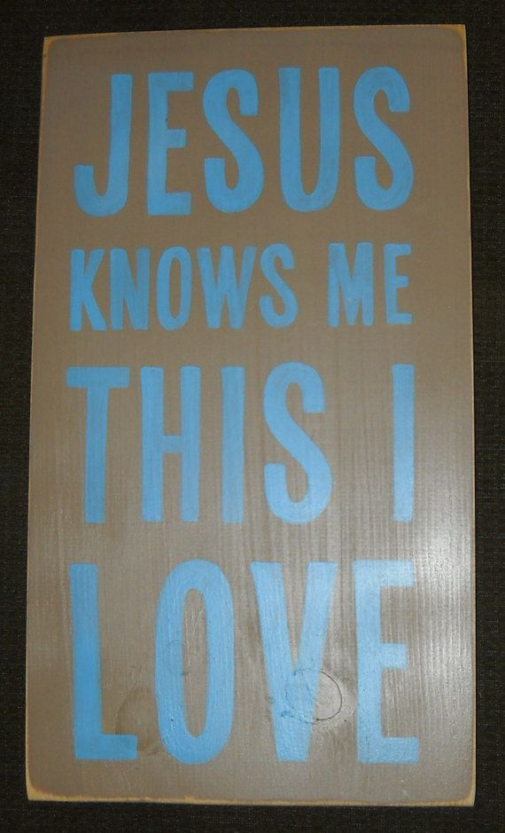 Jesus Knows Me This I Love Sign Plaque CHRISTIAN Room Decor