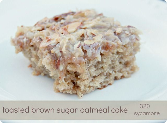 Toasted Brown Sugar Oatmeal Cake (via 320 Sycamore)....try without ...
