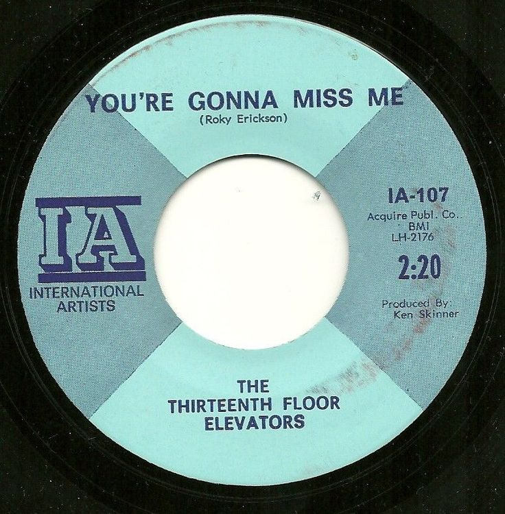 Psychedelic 45 13th floor elevators you 39 re gonna miss me for 13th floor media