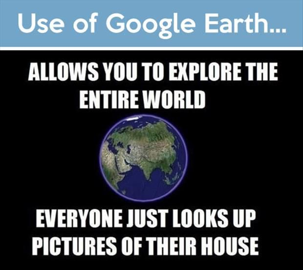 Funny Use Of Google Earth - funny picture of the day