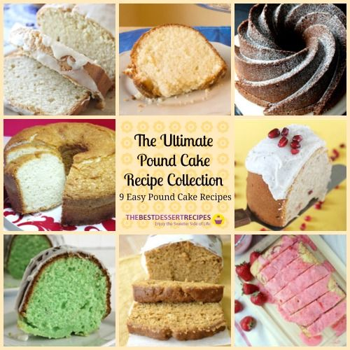 ... Pound Cake Recipe Collection: 9 Easy Pound Cake Recipes just for you