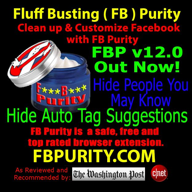 Get FB Purity and enjoy a cleaned up more pleasant Facebook experience, without all the junk.