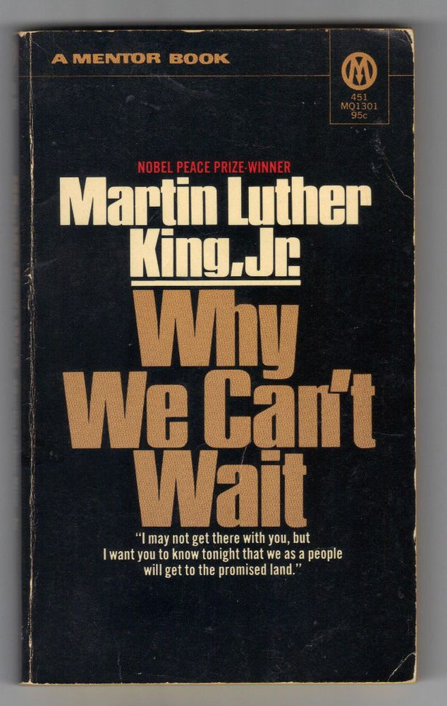 a book review of luther king jrs why we cant wait Dr martin luther king, jr often applauded as king's most incisive and eloquent book, why we can't wait recounts the birmingham campaign in vivid detail 3 reviews dr king's best-selling account of the civil rights movement in.