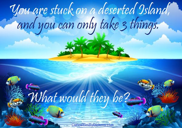 3 things on a deserted island essay