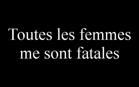 les femmes sont fatales: