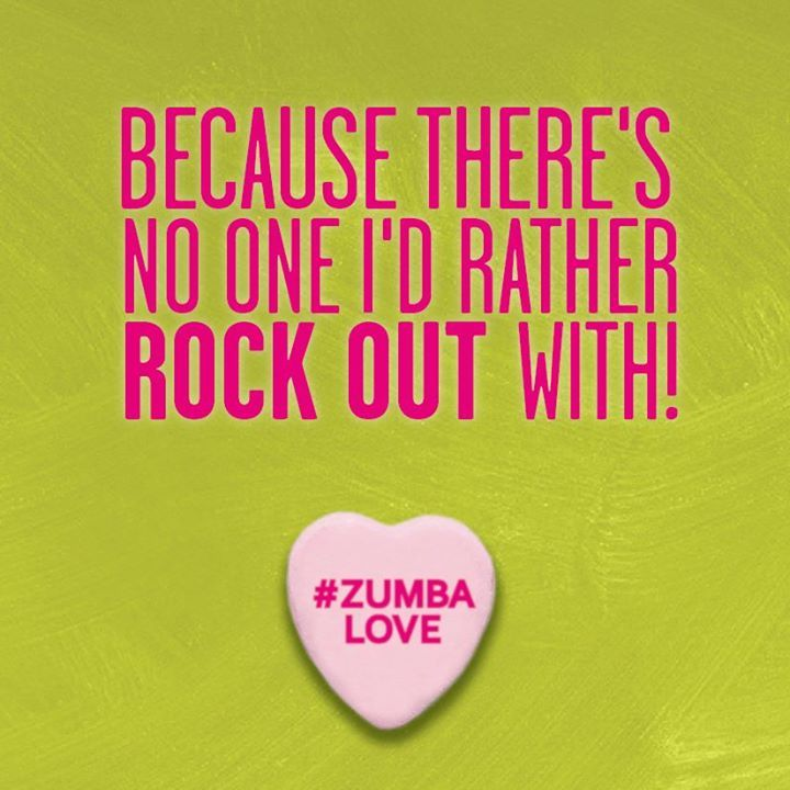 ... one I'd rather rock out with! // Happy Valentine's Day // Zumba Love