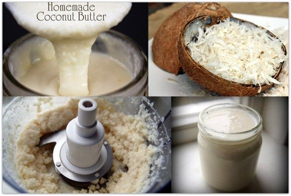 Homemade coconut butter   Unprocessed food   Pinterest