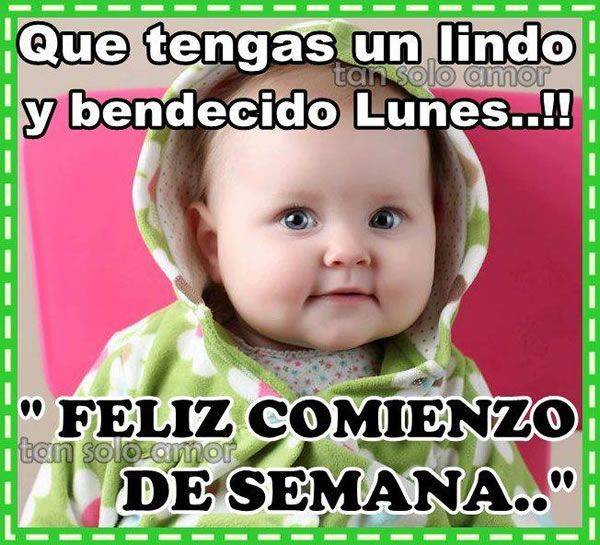FELIZ COMIENZO DE SEMANA | LUNES | Pinterest