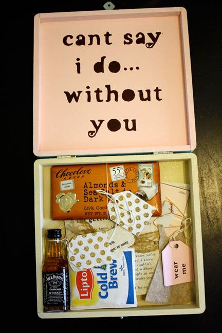 "Creative Ways to Pop the Question - ""Can't say I do without you"" in a goodies box"