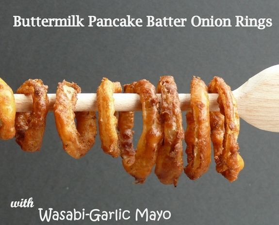 Buttermilk Pancake Batter Onion Rings with Wasabi-Garlic Mayo | Recipe