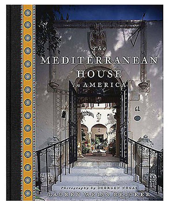 One Kings Lane - Inspiring Reads - The Mediterranean House in America