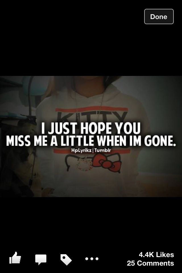 Miss Me When Im Gone Quotes. QuotesGram