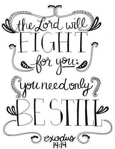 the lord will fight for you