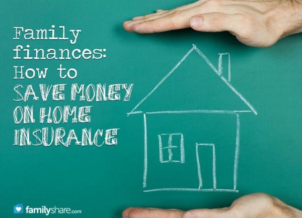 Elegant FamilySharecom L Family Finances How To Save Money On Home Insurance