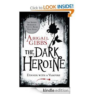 Amazon.com: The Dark Heroine: Dinner with a Vampire eBook: Abigail Gibbs: Kindle Store