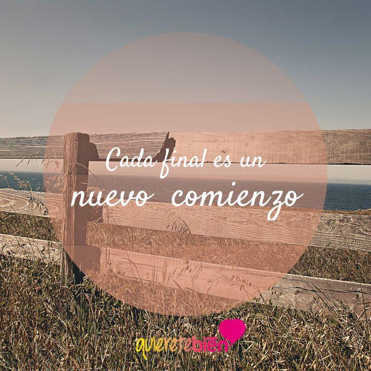 Cada final es un nuevo comienzo. | Piensa Positivo | Pinterest