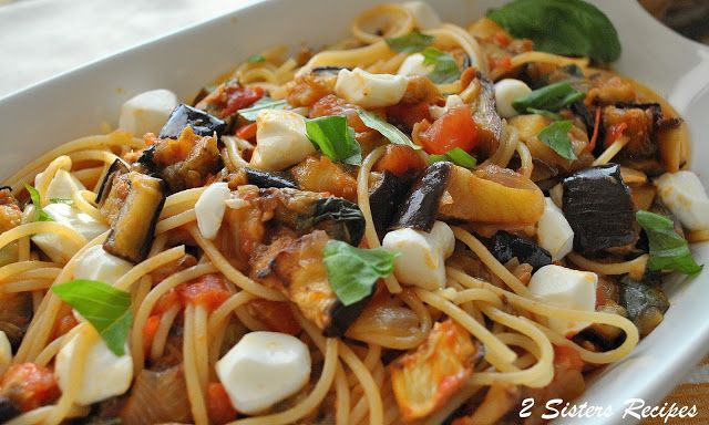 ... Liz: Spaghetti with Roasted Eggplant, Fresh Tomatoes and Mozzarella