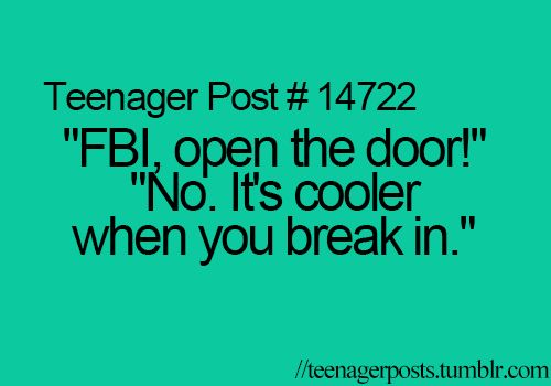 Funny Teenager Posts | cool, funny, fbi, teenager post
