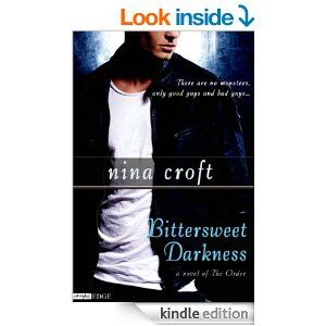 Amazon.com: Bittersweet Darkness (A Novel of The Order) (Entangled Edge) eBook: Nina Croft: Kindle Store