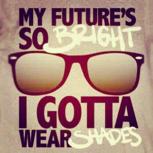 Gotta wear them Shades!! To. Much. Brightness..