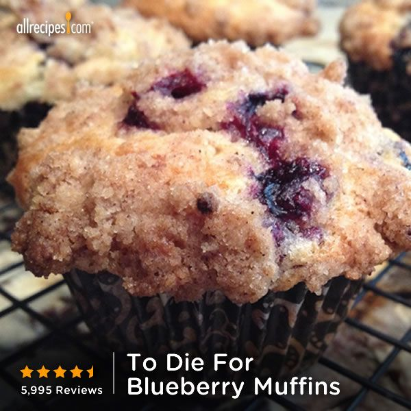 for blueberry muffins http allrecipes com recipe to die for blueberry ...