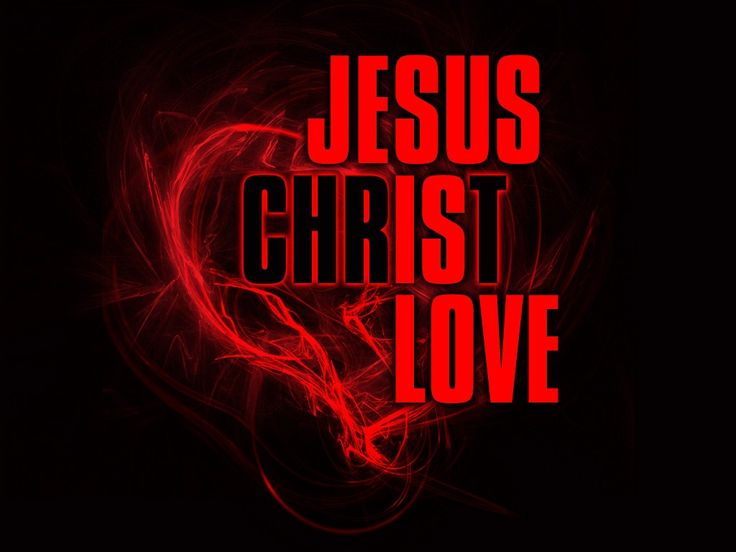 God Love Jesus Christ
