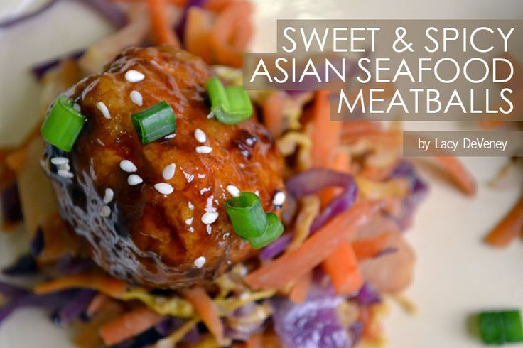 Sweet and Spicy Asian Seafood Meatballs | Favorite Recipes | Pinterest